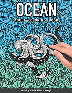 Ocean Adults Coloring Book: for adults relaxation art large creativity grown ups coloring relaxation stress relieving patt...