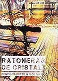 ratoneras de cristal (vientos del norte)