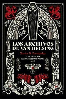 Los archivos de Van Helsing de [Xavier B. Fernández]