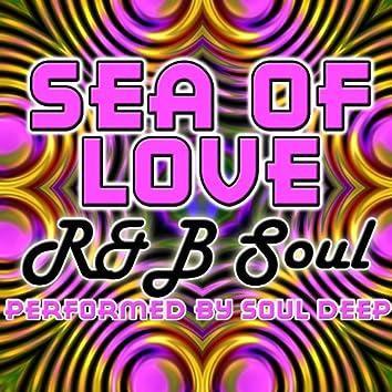 Sea of Love: R&B Soul