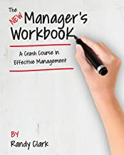 The New Manager's Workbook: A Crash Course in Effective Management