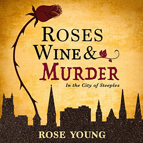 Roses, Wine & Murder Audiobook By Rose Young cover art