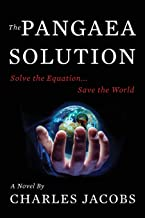 The Pangaea Solution: Solve the Equation, Save the World