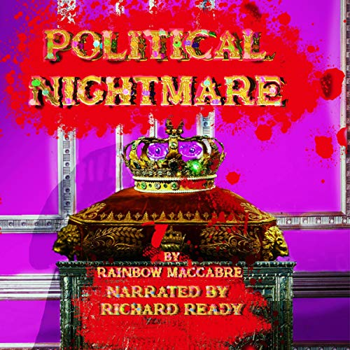 Political Nightmare Audiobook By Rainbow Maccabre cover art