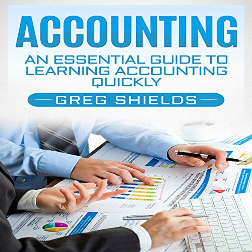 Accounting: An Essential Guide to Learning Accounting Quickly audiobook cover art