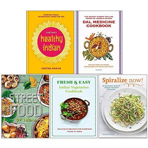Chetnas Healthy Indian [Hardcover], Dal Medicine Cookbook, Indian Street Food, Fresh & Easy Indian Vegetarian Cookbook, Spiralize Now 5 Books Collection Set