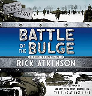 The Battle of the Bulge     The Young Readers Adaptation              By:                                                                                                                                 Rick Atkinson                               Narrated by:                                                                                                                                 Jason Culp                      Length: 3 hrs and 48 mins     5 ratings     Overall 3.8