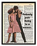Dirty Dancing'Nobody puts baby in a corner' Wall Decor Dirty Dancing Dictionary Art 8 x 10 Print