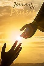 Journal de prières: Cahier biblique pour inscrire tes pensées et remarques suite à la lecture de la bible |Journal pour no...