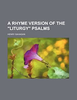 "A Rhyme Version of the ""Liturgy"" Psalms"