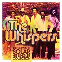 The Complete Solar Hit Singles Collection by The Whispers (2013-05-03)
