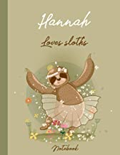 Hannah loves sloths notebook: Personalized cute sloth composition Notebook for Hannah gift 120 Pages 8.5 x 11 in
