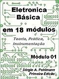 Eletrônica Básica - Módulo 01 (Curso de Eletronica Básica em 18 Módulos Livro 1) (Portuguese Edition)