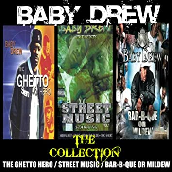 The Collection: Ghetto Hero / Street Music / Bar-B-Que or Mildew