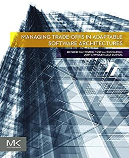 Managing Trade-offs in Adaptable Software Architectures (English Edition) par [Ivan Mistrik, Nour Ali, Rick Kazman, John Grundy, Bradley Schmerl]