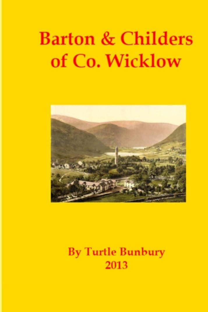 胃解釈感心するBarton & Childers of Co. Wicklow (The Gentry & Aristocracy of Co.Wicklow Book 2) (English Edition)