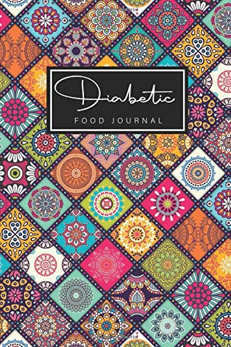 Diabetic Food Journal: Mandalas Cover | Food and Blood Sugar Monitoring Journal | Diabetic Glucose Log | Diary Diabetes Log Book (Food and Blood Sugar for Diabetics, Band 6)