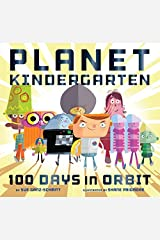Planet Kindergarten: 100 Days in Orbit Hardcover