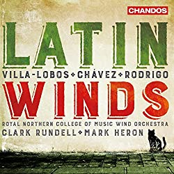 Latin Winds - Villa - Lobos - Chavez - Rodrigo - Royal Northern College of Music Wind Orchestra - Chandos CD-Label