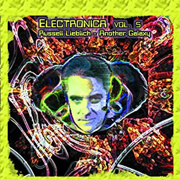 Electronica Vol.10: Russell Lieblich-Another Galaxy