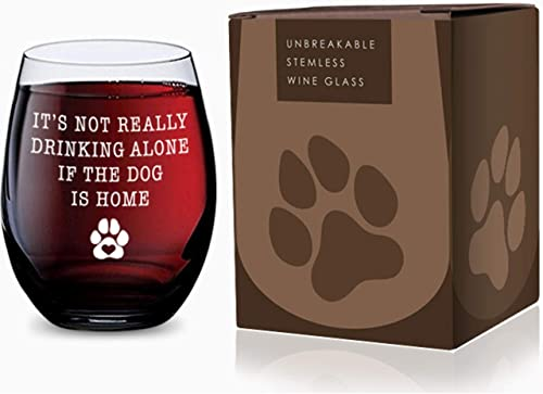 new arrival Stemless Wine Glass for Pet Lovers (Its lowest Not Drinking Alone If the Dog is Home) sale Made of Unbreakable Tritan Plastic and Dishwasher Safe - 16 ounces online