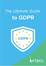 The Ultimate Guide to GDPR: Seers be compliant be secure