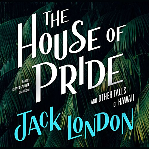 The House of Pride, and Other Tales of Hawaii cover art