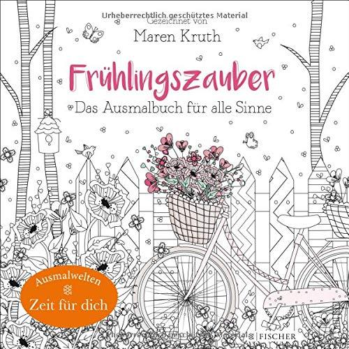 Frühlingszauber: Das Ausmalbuch für alle Sinne (Malbuch für Erwachsene)