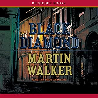 Black Diamond     A Mystery of the French Countryside              By:                                                                                                                                 Martin Walker                               Narrated by:                                                                                                                                 Robert Ian MacKenzie                      Length: 9 hrs and 21 mins     346 ratings     Overall 4.4