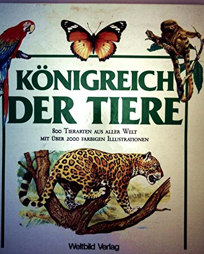 Königreich der Tiere. 800 Tierarten aus aller Welt