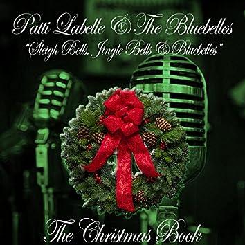 The Christmas Book: Sleigh Bells, Jingle Bells & Bluebelles (Sleigh Bells, Jingle Bells & Bluebelles)