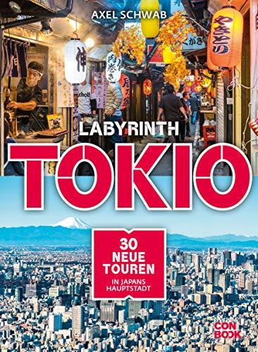 Labyrinth Tokio: 30 neue Touren in Japans Hauptstadt (Labyrinth Reiseführer)