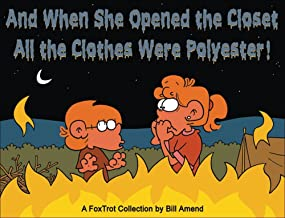 And When She Opened the Closet, All the Clothes Were Polyester: A FoxTrot Collection (Volume 35)