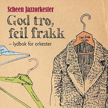 Rune Klakegg: God tro, feil frakk - lydbok for orkester