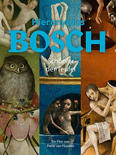 Hieronymus Bosch - Schöpfer der Teufel [OV]