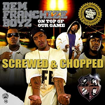 On Top Of Our Game (Screwed & Chopped)
