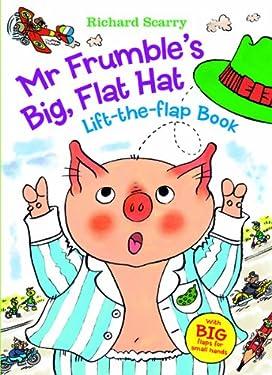 Richard Scarry's Mr. Frumble's Big, Flat Hat: With BIG Flaps for Small Hands! (Richard Scarry's Lift the Flaps Books)
