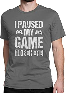 I Paused My Game to Be Here Funny T Shirt Gamer Gaming Player Humor Tees Tops for Men