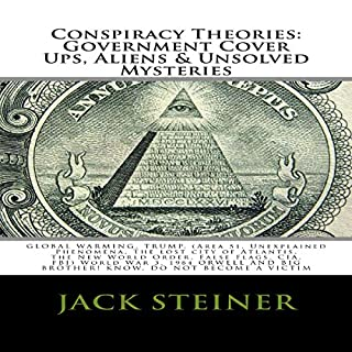 Conspiracy Theories: Government Cover Ups, Aliens & Unsolved Mysteries audiobook cover art