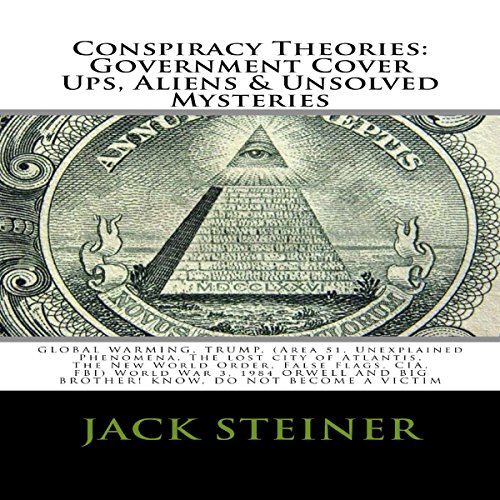 Couverture de Conspiracy Theories: Government Cover Ups, Aliens & Unsolved Mysteries