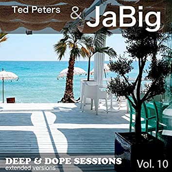 Deep & Dope Sessions, Vol. 10 (Extended Versions)