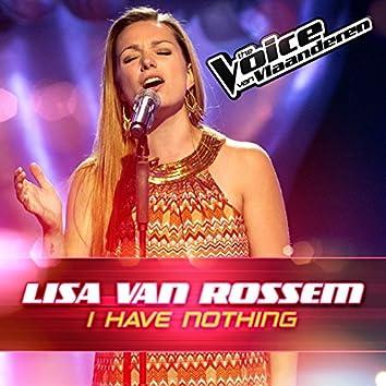 I Have Nothing (The Voice Van Vlaanderen 2016)