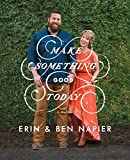 Make Something Good Today: A Memoir