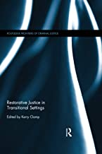 Restorative Justice in Transitional Settings (Routledge Frontiers of Criminal Justice)