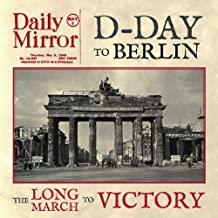 D-Day to Berlin: The Long March to Victory First edition by Edwards, David (2013) Hardcover