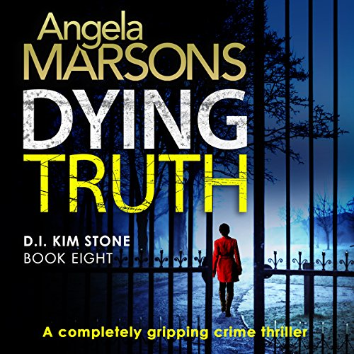 Dying Truth     Detective Kim Stone Crime Thriller Series, Book 8              De :                                                                                                                                 Angela Marsons                               Lu par :                                                                                                                                 Jan Cramer                      Durée : 9 h et 11 min     Pas de notations     Global 0,0