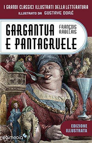 Gargantua e Pantagruele (ediz. integrale illustrata) (Classici illustrati Vol. 4) (Italian Edition)