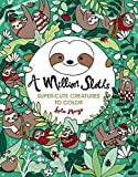 A Million Sloths (Volume 6) (A Million Creatures to Color) (Volume 5)