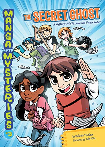 The Secret Ghost: A Mystery with Distance and Measurement (Manga Math Mysteries Book 3) (English Edition)