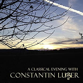 A Classical Evening with Constantin Luger (Live)